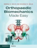 Malik, Shahbaz S., Malik, Sheraz S. - Orthopaedic Biomechanics Made Easy - 9781107685468 - V9781107685468