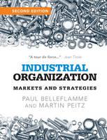 Belleflamme, Paul, Peitz, Martin - Industrial Organization: Markets and Strategies - 9781107687899 - V9781107687899