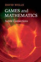 Wells, David - Games and Mathematics: Subtle Connections - 9781107690912 - V9781107690912