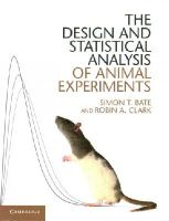 Bate, Simon T.; Clark, Robin A. - The Design and Statistical Analysis of Animal Experiments - 9781107690943 - V9781107690943