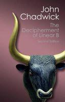 Chadwick, John - The Decipherment of Linear B (Canto Classics) - 9781107691766 - V9781107691766