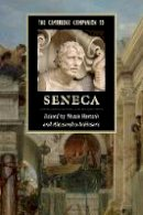 Bartsch, Shadi - The Cambridge Companion to Seneca (Cambridge Companions to Literature) - 9781107694217 - V9781107694217