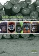 Arcus Foundation - Extractive Industries and Ape Conservation (State of the Apes) - 9781107696211 - V9781107696211