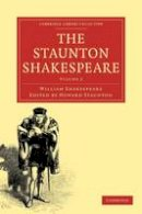 Shakespeare, William. Ed(s): Staunton, Howard - The Staunton Shakespeare: Volume 2 (Cambridge Library Collection - Shakespeare and Renaissance Drama) - 9781108000031 - V9781108000031