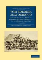 Koch-Grunberg, Theodor - Vom Roroima Zum Orinoco 5 Volume Paperback Set - 9781108006309 - V9781108006309