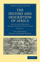 Africanus, Leo - The History and Description of Africa: And of the Notable Things Therein Contained Volume 3 (Cambridge Library Collection - Hakluyt First Series) - 9781108012904 - V9781108012904