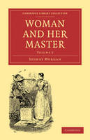Morgan, Sydney - Woman and her Master: Volume 2 (Cambridge Library Collection - Classics) - 9781108019347 - KAK0001603