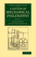 Robison, John - A System of Mechanical Philosophy: Volume 4 (Cambridge Library Collection - Technology) - 9781108070409 - V9781108070409