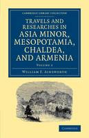 Ainsworth, William - Travels and Researches in Asia Minor, Mesopotamia, Chaldea, and Armenia - 9781108080996 - V9781108080996