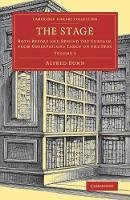 Bunn, Alfred - 2: The Stage: Both before and behind the Curtain, from Observations Taken on the Spot (Cambridge Library Collection - Literary  Studies) (Volume 2) - 9781108081658 - V9781108081658