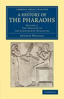 Weigall, Arthur E. P. Brome - A History of the Pharaohs (Cambridge Library Collection - Egyptology) (Volume 2) - 9781108082914 - V9781108082914