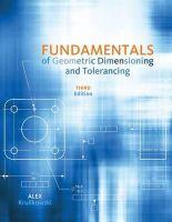 Krulikowski, Alex - Fundamentals of Geometric Dimensioning and Tolerancing - 9781111129828 - V9781111129828