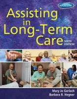 Gerlach, Mary Jo Mirlenbrink - Assisting in Long-Term Care - 9781111539924 - V9781111539924