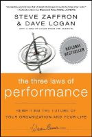 Zaffron, Steve, Logan, Dave - The Three Laws of Performance: Rewriting the Future of Your Organization and Your Life (Warren Bennis Series) - 9781118043127 - V9781118043127