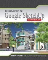 Chopra, Aidan; Town, Laura; Pichereau, Chris - Introduction to Google SketchUp - 9781118077825 - V9781118077825