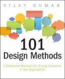Kumar, Vijay; LaConte, Vincent - 101 Design Methods - 9781118083468 - V9781118083468