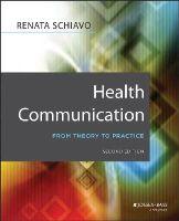 Schiavo, Renata - Health Communication - 9781118122198 - V9781118122198