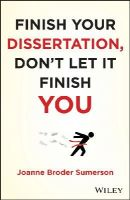 Broder Sumerson, Joanne - Finish Your Dissertation, Don't Let It Finish You! - 9781118133033 - V9781118133033