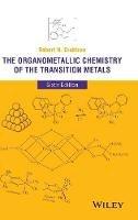 Crabtree, Robert H. - The Organometallic Chemistry of the Transition Metals - 9781118138076 - V9781118138076