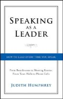 Humphrey, Judith - Speaking As a Leader - 9781118141014 - V9781118141014