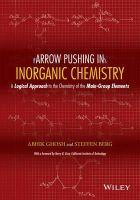 Ghosh, Abhik; Berg, Steffen - Arrow-Pushing in Inorganic Chemistry - 9781118173985 - V9781118173985