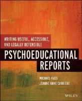 Hass, Michael; Carriere, Jeanne Anne - Writing Useful, Accessible, and Legally Defensible Psychoeducational Reports - 9781118205655 - V9781118205655