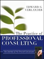 Verlander, Edward G. - The Practice of Professional Consulting - 9781118241844 - V9781118241844