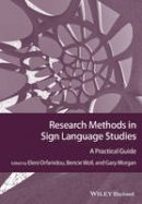 Orfanidou, Eleni, Woll, Bencie, Morgan, Gary - Research Methods in Sign Language Studies: A Practical Guide (GMLZ - Guides to Research Methods in Language and Linguistics) - 9781118271421 - V9781118271421