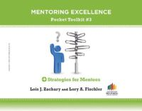 Zachary, Lois J., Fischler, Lory A. - Strategies for Mentees: Mentoring Excellence Toolkit #3 - 9781118271506 - V9781118271506