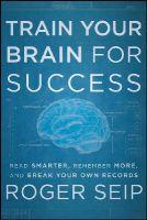 Seip, R. - Train Your Brain For Success - 9781118275191 - V9781118275191