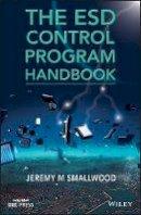 Smallwood, Jeremy M. - The ESD Control Program Handbook (Wiley - IEEE) - 9781118311035 - V9781118311035