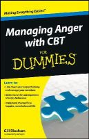 Bloxham, Gillian - Managing Anger with CBT For Dummies (For Dummies (Psychology & Self Help)) - 9781118318553 - V9781118318553