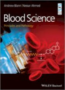 Blann, Andrew D.; Ahmed, Nessar - Blood Science - 9781118351468 - V9781118351468