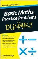 Colin Beveridge - Basic Maths Practice Problems For Dummies - 9781118351628 - V9781118351628