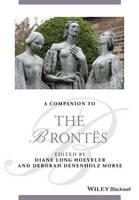 Hoeveler, Diane Long, Morse, Deborah Denenholz - A Companion to the Brontes (Blackwell Companions to Literature and Culture) - 9781118404942 - V9781118404942