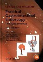 Haycock, Adam; Cohen, Jonathan; Saunders, Brian P.; Cotton, Peter B.; Williams, Christopher B. - Cotton and Williams' Practical Gastrointestinal Endoscopy - 9781118406465 - V9781118406465