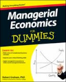 Graham, Robert J. - Managerial Economics For Dummies (For Dummies (Business & Personal Finance)) - 9781118412046 - V9781118412046