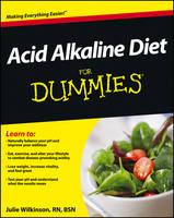 Wilkinson, Julie - Acid Alkaline Diet For Dummies - 9781118414187 - V9781118414187