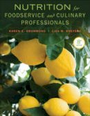 Drummond, Karen Eich; Brefere, Lisa M. - Nutrition for Foodservice and Culinary Professionals - 9781118429730 - V9781118429730