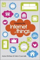 McEwen, Adrian; Cassimally, Hakim - Designing the Internet of Things - 9781118430620 - V9781118430620