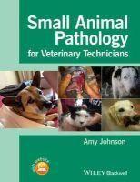 Johnson, Amy - Small Animal Pathology for Veterinary Technicians - 9781118434215 - V9781118434215