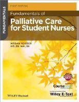 Rosser, Megan, Walsh, Helen - Fundamentals of Palliative Care for Student Nurses - 9781118437803 - V9781118437803