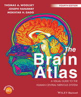 Woolsey, Thomas A., Hanaway, Joseph, Gado, Mokhtar H. - The Brain Atlas: A Visual Guide to the Human Central Nervous System - 9781118438770 - V9781118438770