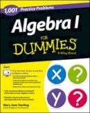 Sterling, Mary Jane - 1001 Algebra I Practice Problems For Dummies - 9781118446713 - V9781118446713