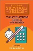Boyd, Claire - Calculation Skills for Nurses (Student Survival Skills) - 9781118448892 - V9781118448892