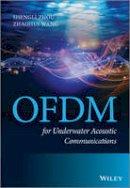 Zhou, Shengli; Wang, Zhaohui - OFDM for Underwater Acoustic Communications - 9781118458860 - V9781118458860