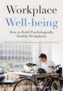 - Workplace Well-being: How to Build Psychologically Healthy Workplaces - 9781118469453 - V9781118469453