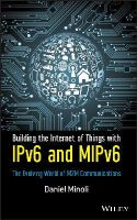Minoli, Daniel - Building the Internet of Things with IPv6 and MIPv6 - 9781118473474 - V9781118473474