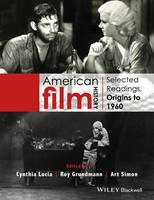 - American Film History: Selected Readings, Origins to 1960 - 9781118475133 - V9781118475133