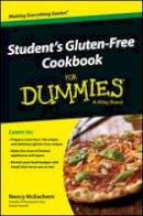 McEachern, Nancy - Student's Gluten-Free Cookbook For Dummies - 9781118485842 - V9781118485842